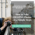 """""""How You Can Take Amazing Photos in 4 Simple Steps"""""""