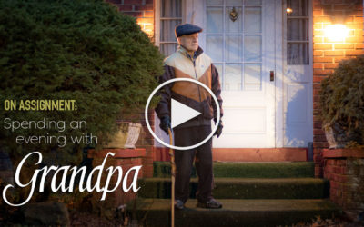 On Assignment: Spending an Evening with Grandpa
